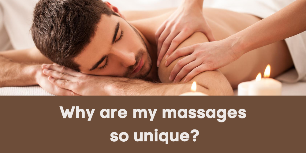 why are my erotic massages so unique