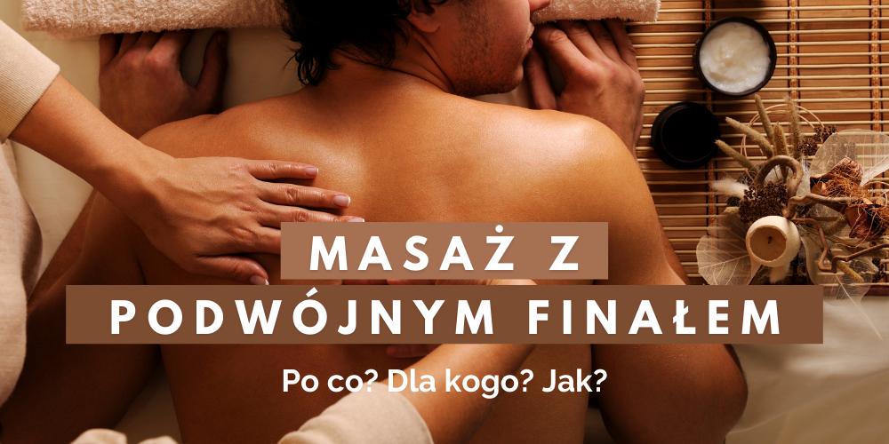 masaz-erotyczny-z-podwojnym-finalem-blog
